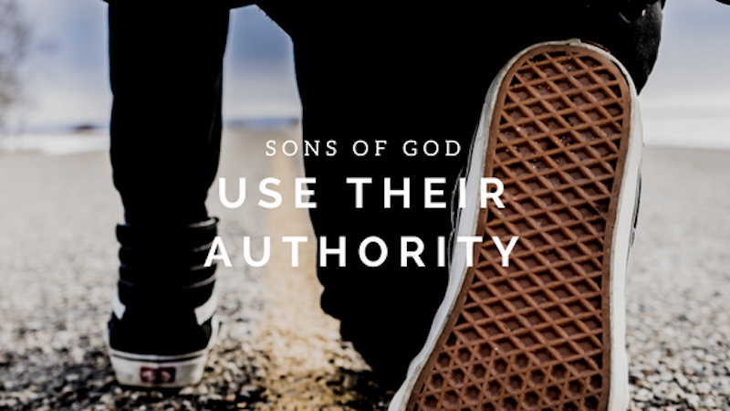 A Kiss from Heaven – Use Your Authority