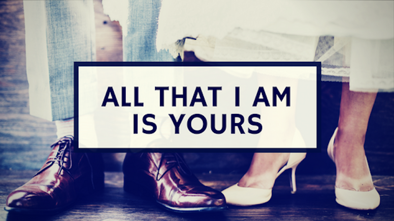 A Kiss from Heaven – All that I Have is Yours