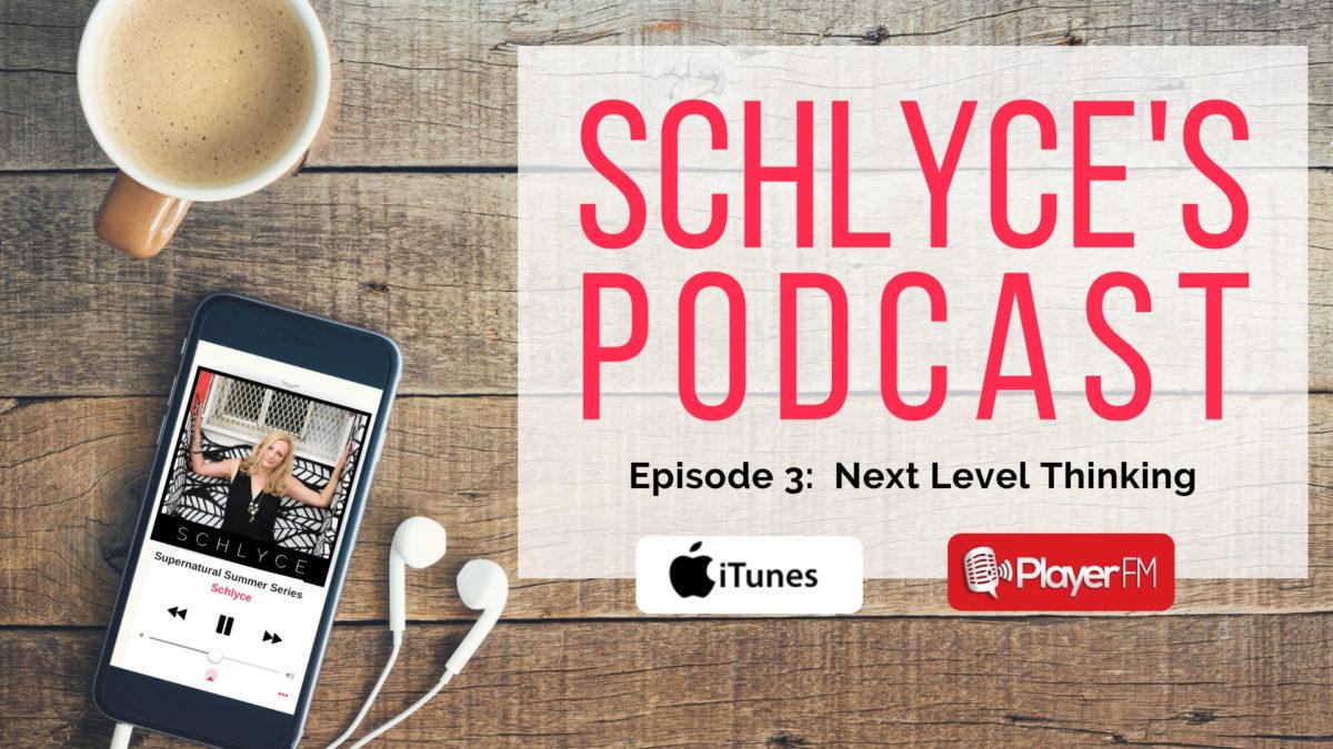 Episode 3:  Next Level Thinking
