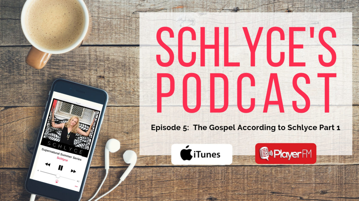 Episode 5: The Gospel According to Schlyce (Part 1)