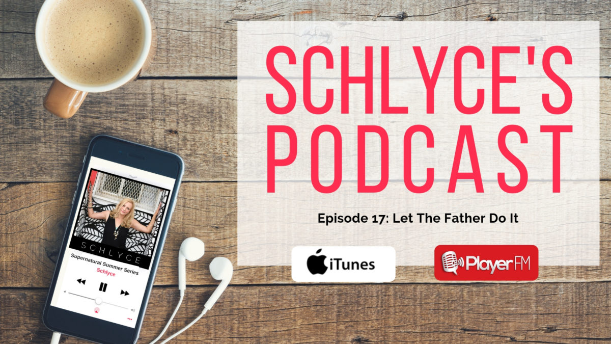 Episode 17: Let The Father Do It