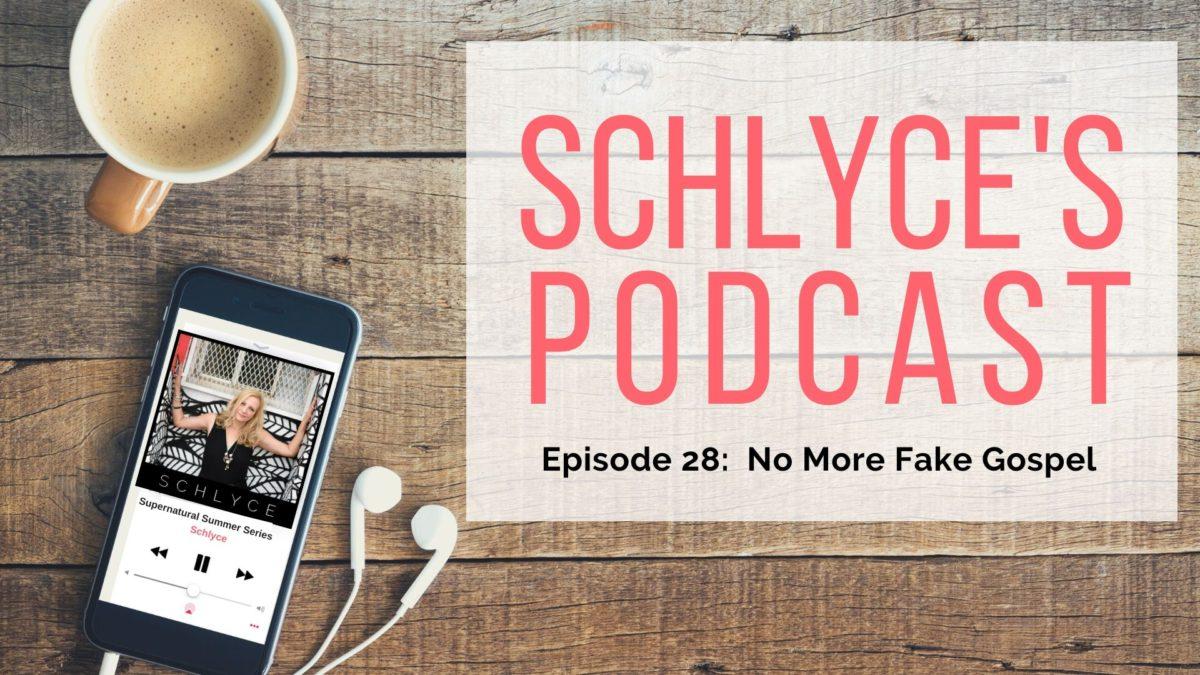 Episode 28: No More Fake Gospel