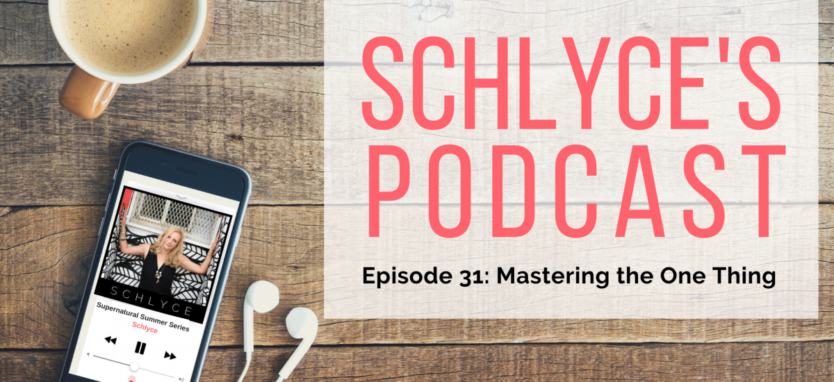 Episode 31: Mastering the One Thing