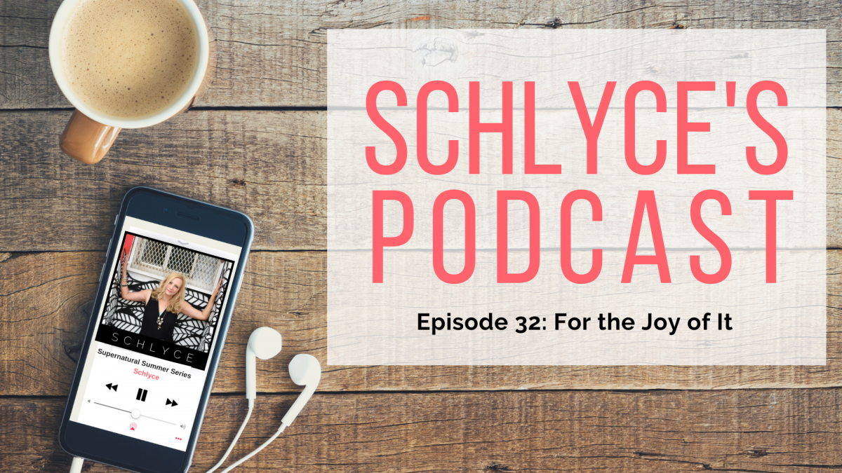 Episode 32: For the Joy of It