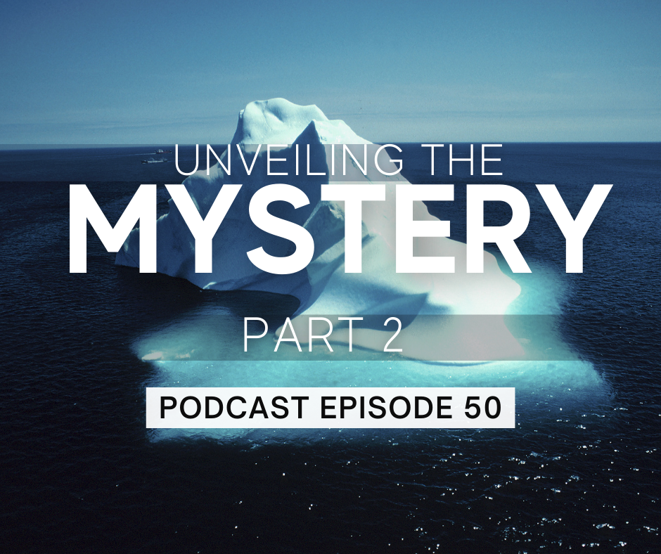 Episode 50: Unveiling the Mystery, part 2