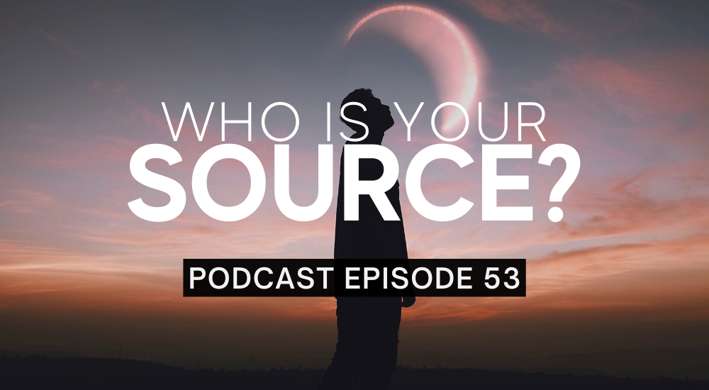 Episode 53: Who Is Your Source?