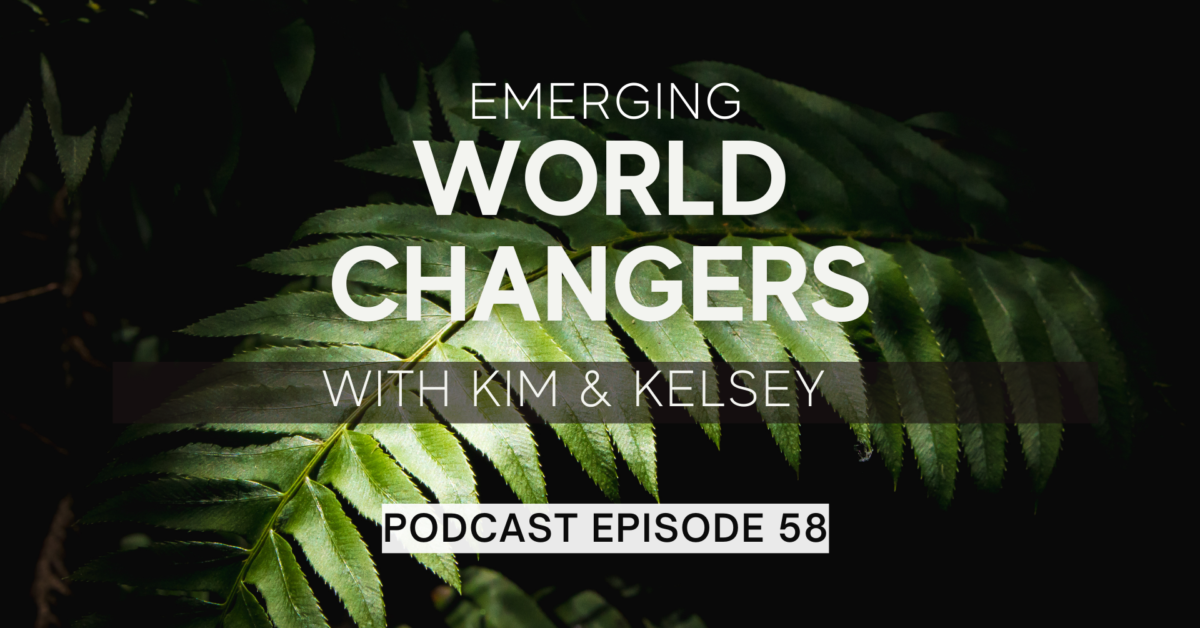 Episode 58: Emerging World Changers