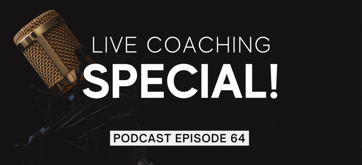 Episode 64: Live Coaching Special